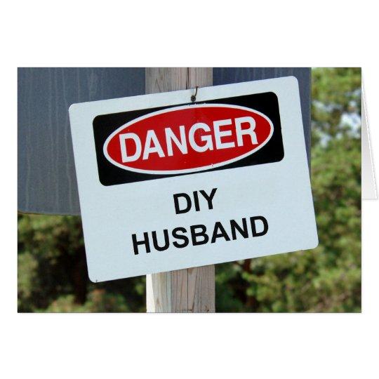 Danger DIY Husband sign Card