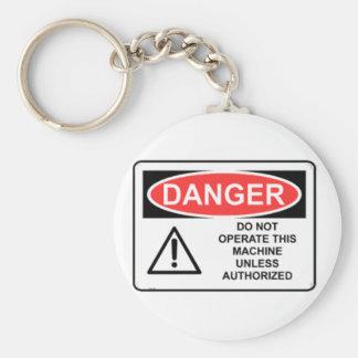 DANGER Do Not Operate This Machine Key Chain