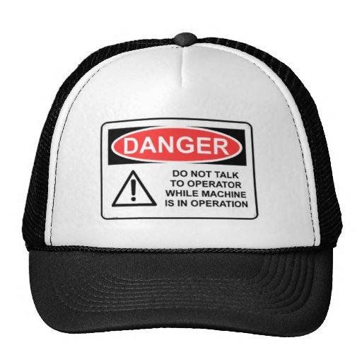 DANGER Do Not Talk To Operator Trucker Hats