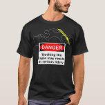 Danger! Do not touch the cajon! T-Shirt