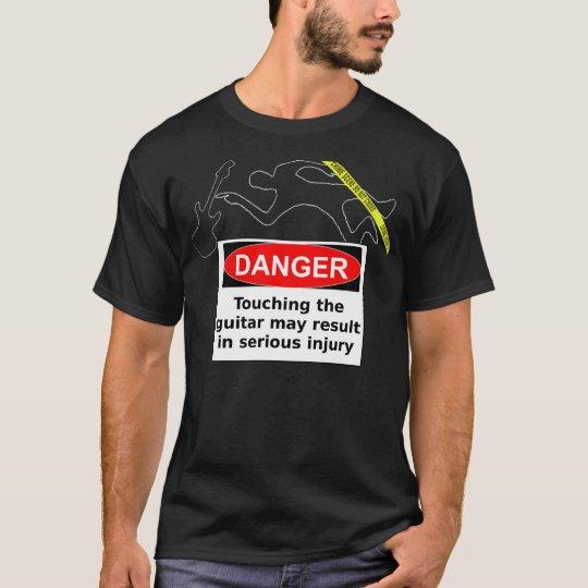 DANGER! Do not touch the guitar! T-Shirt