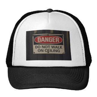 DANGER Do not walk on ceiling Trucker Hat