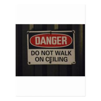 DANGER Do not walk on ceiling Postcard