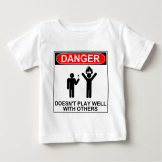 Danger: Doesn't Play Well With Others Baby T-Shirt