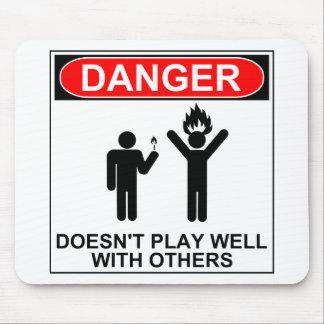 Danger: Doesn't Play Well With Others Mouse Pad