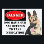 "Danger, Dog has Gun Lawn Sign<br><div class=""desc"">Here is a twist on the simple beware of dog sign. Tell those that approach that your dog is dangerous. Here it reads &quot;Danger,  Dog has Gun and Refuses to take Medication&quot;</div>"