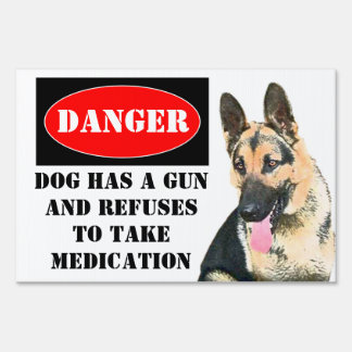 Danger, Dog has Gun Lawn Sign