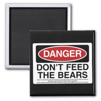 Danger - Don't feed the Bears Refrigerator Magnets