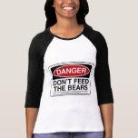 DANGER: Don't Feed the Bears T-Shirt