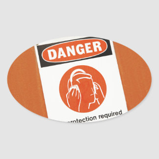 Danger! Ear protection required Oval Sticker