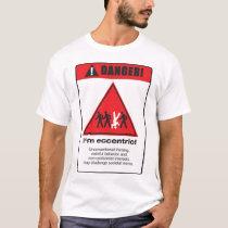 Danger! Eccentric T-Shirt