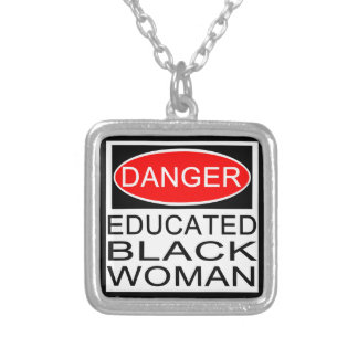 Danger: Educated Black Woman Silver Plated Necklace