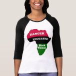 DANGER - Educated Black Woman T-shirts