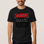 Danger Educated Chicano -- T-Shirt