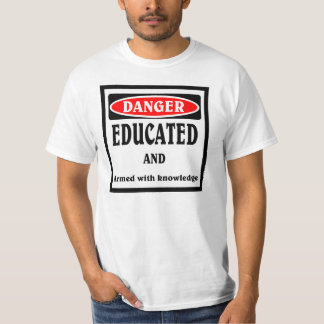 DANGER , Educated T-shirt