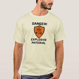 Danger - Explosive Material T-Shirt