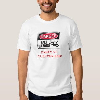 Danger Fall Hazard Party at your own risk Dresses