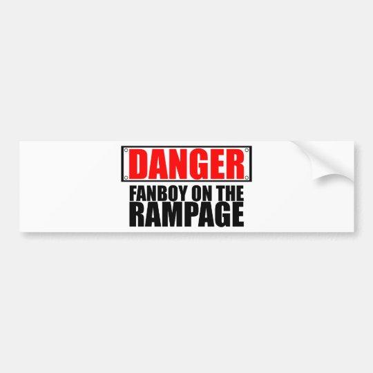 DANGER: Fanboy on the Rampage Bumper Sticker