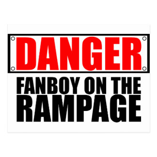 DANGER: Fanboy on the Rampage Postcard