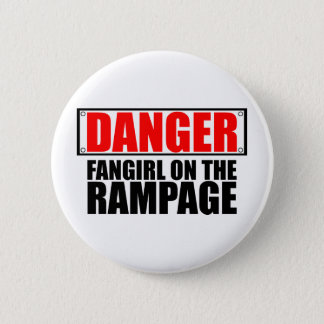 DANGER: Fangirl on the Rampage Button