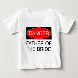 Danger - Father Of The Bride Funny Wedding T-Shirt