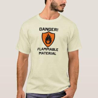 Danger - flammable Material T-Shirt