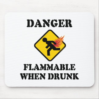 Danger Flammable When Drunk - Funny Fart Humor Mouse Pad