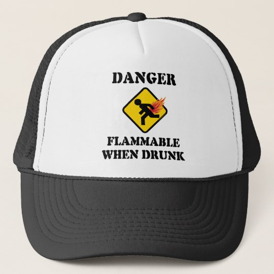 Danger Flammable When Drunk - Funny Fart Humor Trucker Hat