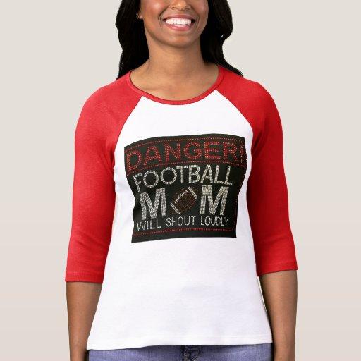 Danger! Football Mom Will Shout Loudly T-Shirt