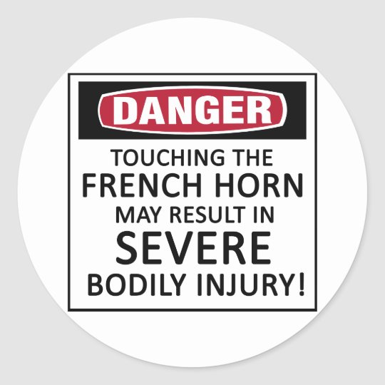 Danger French Horn Classic Round Sticker
