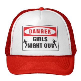 danger girls night out trucker hat
