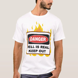 Danger: Hell is Real T-Shirt