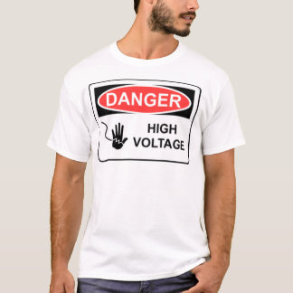DANGER HIGH VOLTAGE T-Shirt