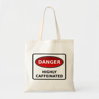 Danger - Highly Caffeinated Tote Bag