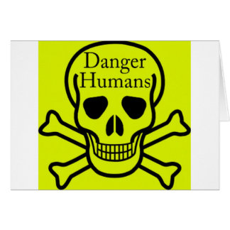 Danger humans card