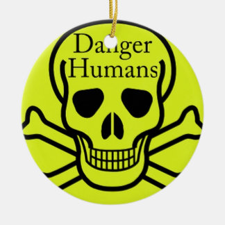 Danger humans ceramic ornament