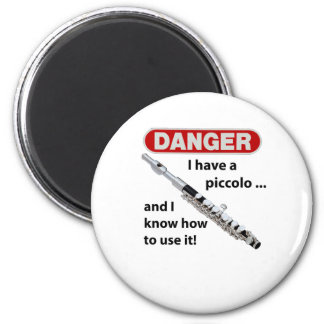 DANGER! I have a piccolo ... 2 Inch Round Magnet