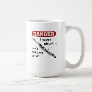 DANGER, I have a piccolo. Don't make me get it. Classic White Coffee Mug