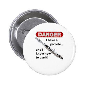 DANGER! I have a piccolo ... Pinback Button