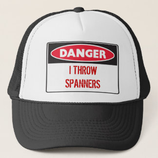 danger, I THROWSPANNERS Trucker Hat