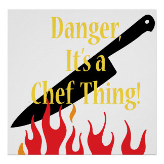 Danger it s a chef thing posters