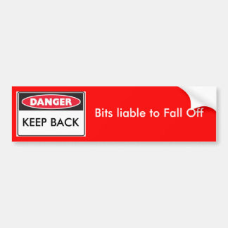 danger, KEEP BACK, Bits liable to Fall Off Car Bumper Sticker