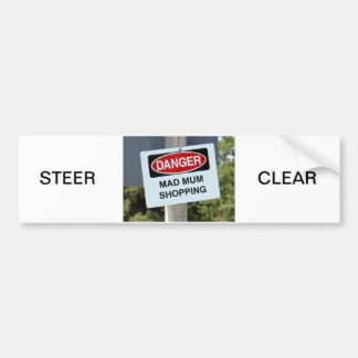 Danger Mad Mum Shopping Sign Bumper Sticker