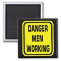 Danger Men Working Magnet magnet