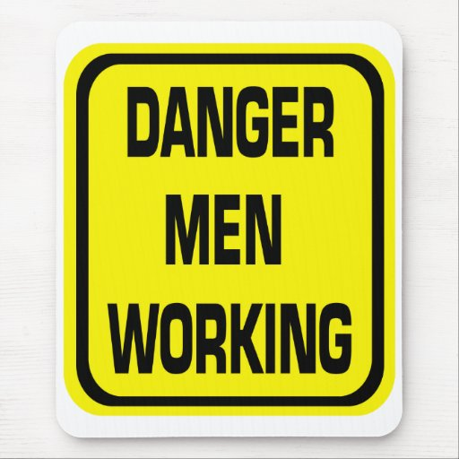 Danger Men Working Mouse Pad