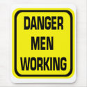Danger Men Working Mouse Pad mousepad