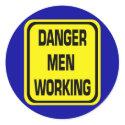 Danger Men Working Stickers sticker
