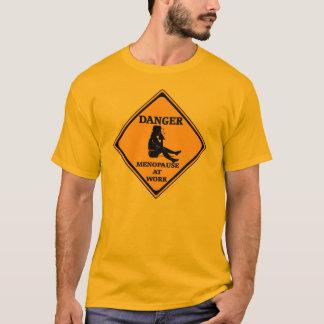 Danger Menopause At Work T-Shirt