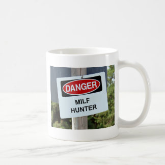 Danger Milf Hunter Sign Coffee Mugs