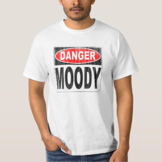 Danger Moody Person Shirt